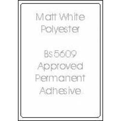 Matt White Polyester with BS5609 Adhesive.